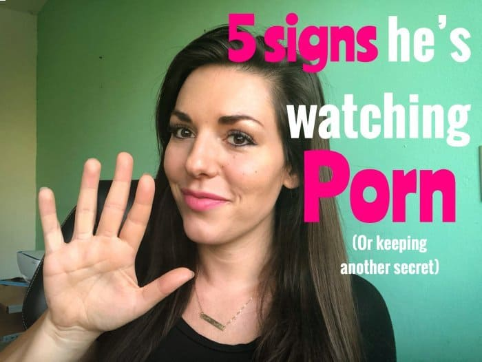 5 signs he's watching A LOT of Porn