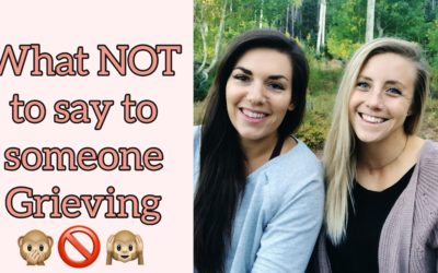What not to say to someone Grieving